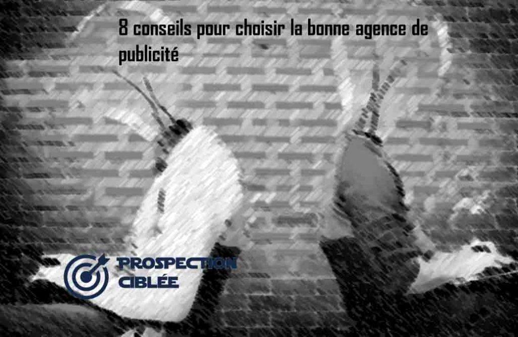 8 conseils pour choisir la bonne agence de publicité
